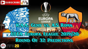 K.A.A. Gent vs. A.S Roma | 2019-20 UEFA Europa League Round Of 32 ...