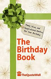 the birthday book funny wise and inspirational quotes for your