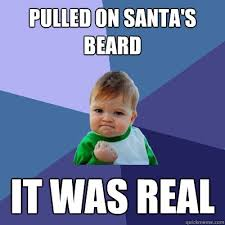 Image result for i pulled santa's beard