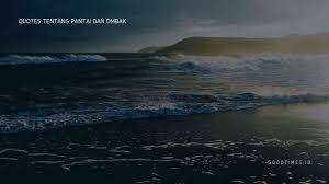 caption bijak tentang pantai dan ombak untuk foto liburan
