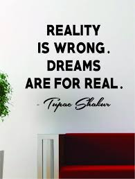 Tupac Reality Is Wrong Quote Decal Sticker Wall Vinyl Decor Art 2pac S Boop Decals
