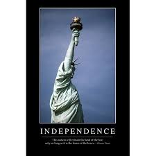 independence inspirational quote and motivational poster it