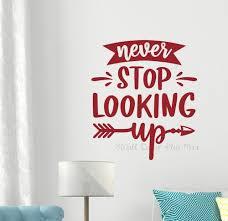 Never Stop Looking Up Wall Decal Sticker Inspiring Art Room Decor Words