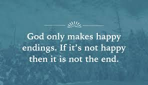 quote god only makes happy endings if it s not happy then it is