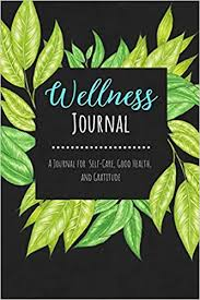 Wellness Journal: A 12-Week Journal For Self-Care, Good Health and ...