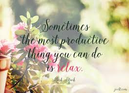 quote of the week sometimes the most productive thing you can do