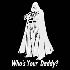 Whos Your Daddy Darth Vader Vinyl Decal