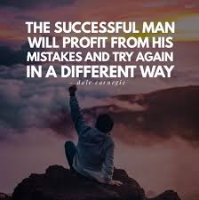 the successful man will profit from his mistakes and try again in