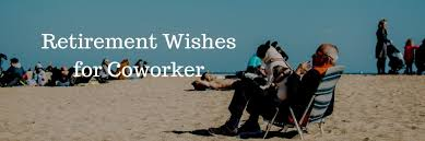 retirement wishes for coworker farewell messages quotes