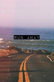 Pin by Addie Griffin on Saying | Running away, Lets run away, Life