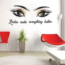 Amazon Com Fashion Wall Decal Lashes Make Everything Better Wall Sticker Women Beauty Eyes Eyelashes Quote Sticker For Bedroom Decoration Arts Crafts Sewing