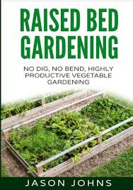 raised bed gardening a guide to
