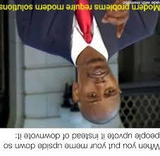 Hehe meme go upside down : memes