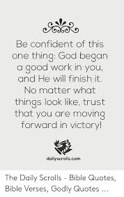 be confident of this one thing god began a good work in you and he