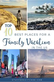 top 10 best family vacation spots in