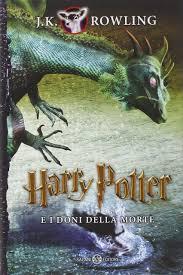 Harry Potter e i doni della morte vol. 7 (Italian Edition): J. K. ...
