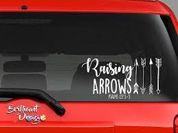 Raising Arrows Raising Arrows Decal Psalms 127 3 5 Car Arrow Decal Raising Arrows Car