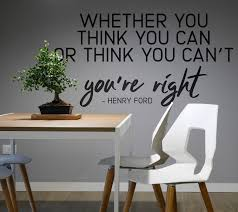 Whether You Think You Can Or You Cant You Are Right Motivational Vinyl Wall Decal For Office And Home Improvement Quote