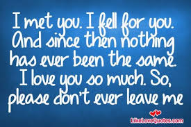 pin by mary delahanty on in love love me quotes dont leave me