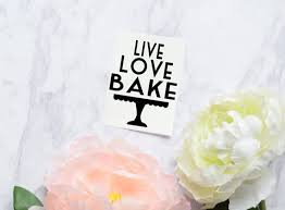 Live Love Bake Decal Baking Decal Cake Decorator Decal Etsy