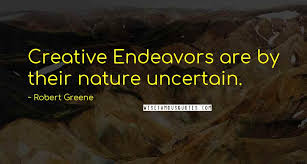 robert greene quotes creative endeavors are by their nature