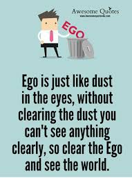 awesoquotes awesomequotesucom ego is just like dust in the