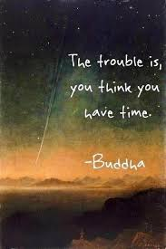 life is too short to waste precious time philosophy quotes