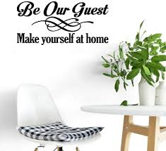 Amazon Com Mural Saying Wall Decal Sticker Art Mural Home Decor Quote Be Our Guest Make Yourself At Home For Living Room Guest Bedroom Home Kitchen