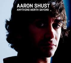 SHUST, AARON - Anything Worth Saying - Amazon.com Music