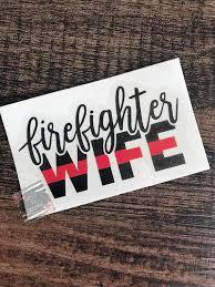 Firefighter Wife Decal Firefighter Decal Firefighter Wife Etsy