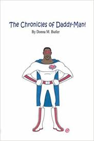 The Chronicles of Daddy-Man: Butler, Donna Marie: 9781604415308:  Amazon.com: Books