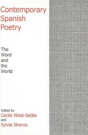 Contemporary Spanish Poetry: The Word And The World: West-Settle, Cecile,  Sherno, Sylvia: 9780838640401: Amazon.com: Books