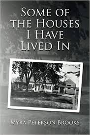 Amazon | Some of the Houses I Have Lived in | Brooks, Myra Peterson |  Historical