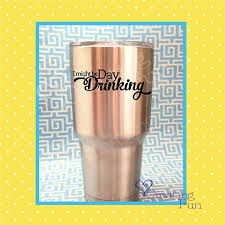 Day Drinking Decal Funny Decal Drink Alcohol Decal Mom Alcohol Glasses Alcoholic Drinks Tumbler Decal