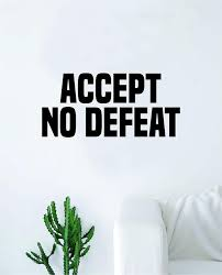 Amazon Com Accept No Defeat Wall Decal Sticker Vinyl Art Bedroom Living Room Decor Decoration Teen Quote Inspirational Motivational Beast Fitness Gym Work Out Weights Lift Gains Strong Cardio Home Kitchen