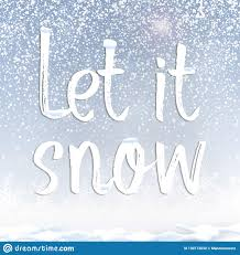 text quote let it snow under snow against blue sky background