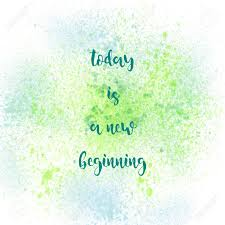 today is a new beginning inspirational quote on green and blue