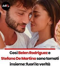 Così Belen Rodriguez e Stefano De Martino sono tornati insieme ...