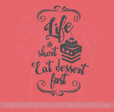 life is short eat dessert first wall lettering wall decal sticker
