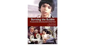 Bursting the Bubble: The Tortured Life and Untimely Death of David ...