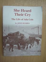 She Heard Their Cry: Life of Ada Cole: Amazon.co.uk: Rushen, Joyce:  9780952218210: Books