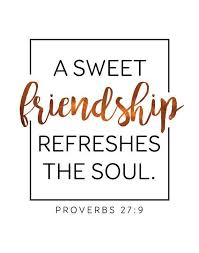ad a sweet friendship refreshes the soul friendship scripture