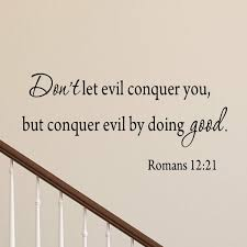 Winston Porter Dominey Don T Let Evil Conquer You But You Conquer Evil By Doing Good Wall Decal Wayfair