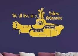 We All Live In A Yellow Submarine Vinyl Wall Decal Quote Wall Decal 17 50 Picclick