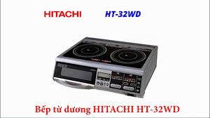 Bếp từ dương HITACHI HT-32WD Nội Địa Nhật 2nd 97%_Bếp Từ đã sử ...