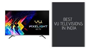 5 best vu televisions in india review