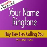 your name ringtone hey hey hey
