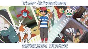 Your Adventure - Pokémon Sun & Moon OP 4 (ENGLISH COVER) - YouTube
