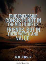 true friendship consists not in the multitude ben jonson great