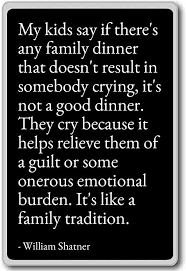 com my kids say if there s any family dinner th